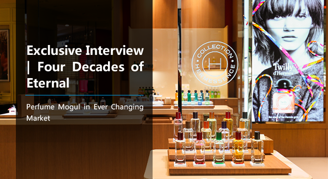 Exclusive Interview | Four Decades of Eternal: Perfume Mogul in Ever Changing Market